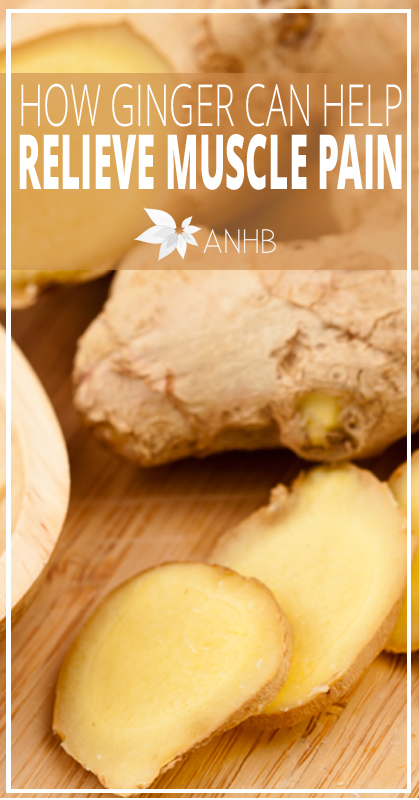 How Ginger Can Help Relieve Your Muscle Pain Updated For