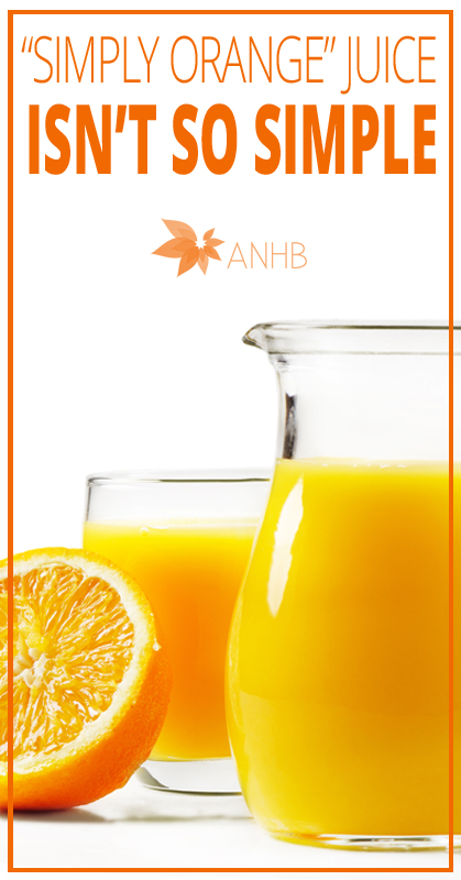 Simply Orange Juice Isn T So Simple Updated For 2018