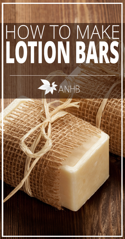 How to Make Lotion Bars - All Natural Home and Beauty