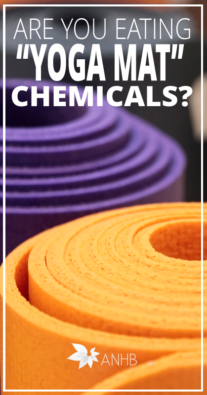 """Yikes! """"Yoga Mat"""" chemical is found in nearly 500 foods. Please share."""