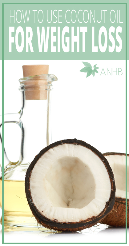 How to Use Coconut Oil for WEight Loss - All Natural Home and Beauty Pin