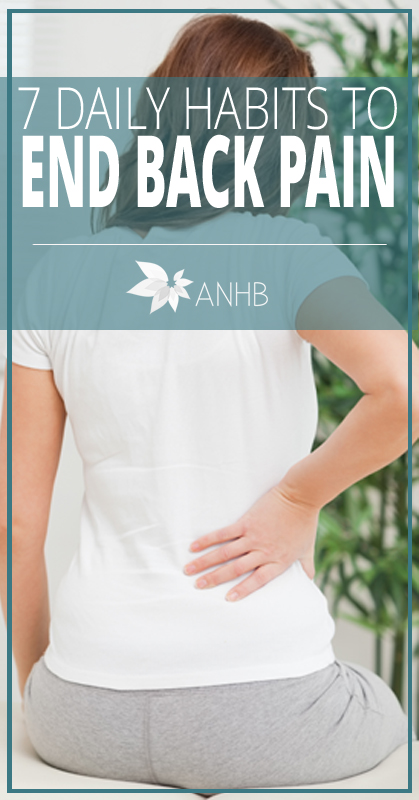 7 Daily Habits to End Back Pain - All Natural Home and Beauty