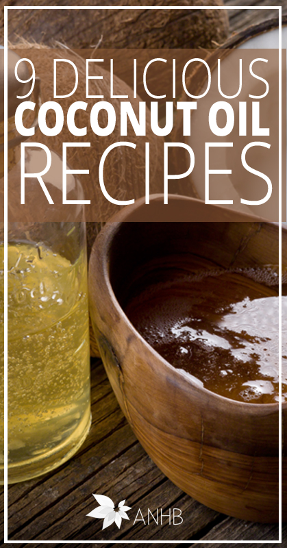 9 Delicious Coconut Oil Recipes - All Natural Home and Beauty
