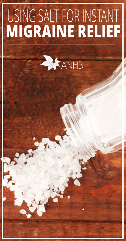 Using Salt for Instant Migrain Relief - All Natural Home and Beauty