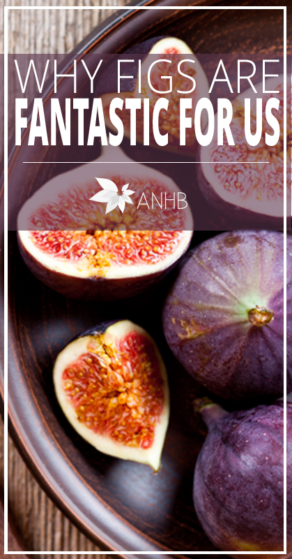 Why Figs are Fantastic for Us - All Natural Home and Beauty