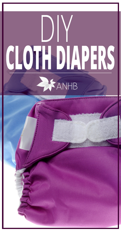 DIY Cloth DIapers - All Natural Home and Beauty