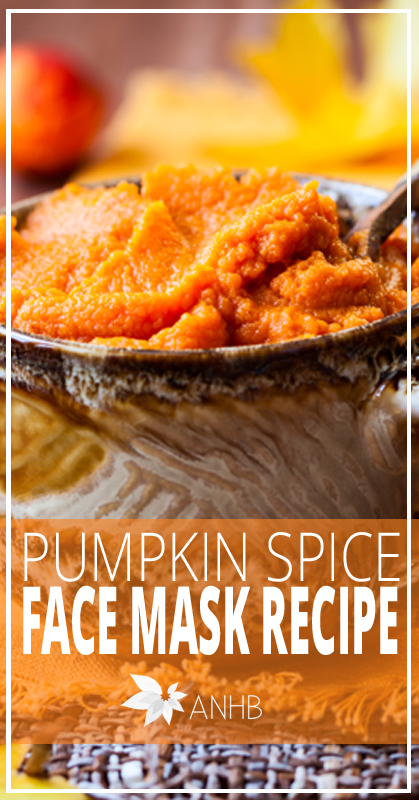 Pumpkin Spice Face Mask Recipe - All Natural Home and Beauty