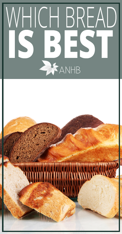 Which Bread is Best - All Natural Home and Beauty
