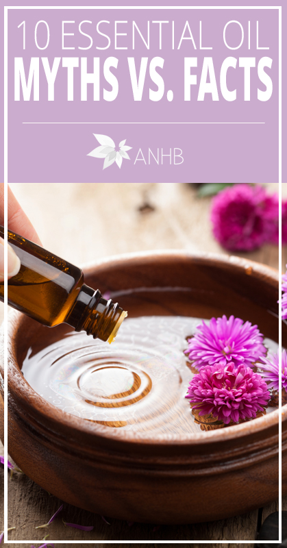 10 Essential Oil Myths vs. Facts - All Natural Home and Beauty