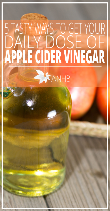 5 Tasty Ways to Get Your Daily Dose of Apple Cider Vinegar - All Natural Home and Beauty