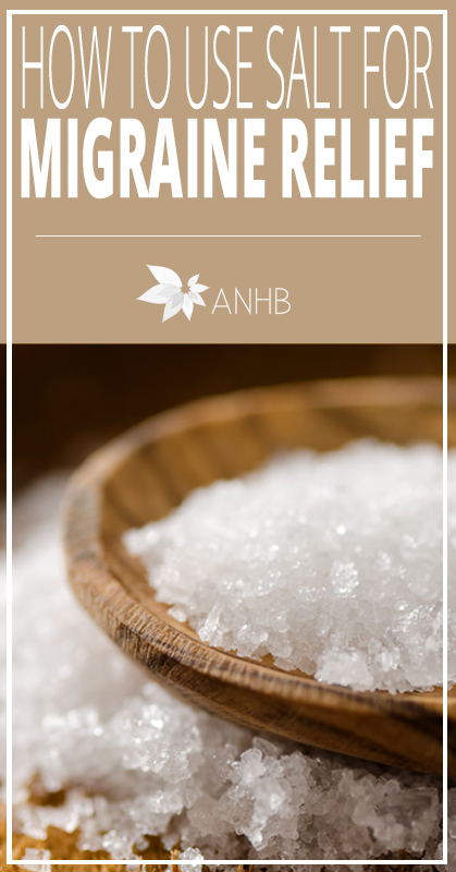 How to Use Salt for Migraine Relief - All Natural Home and Beauty