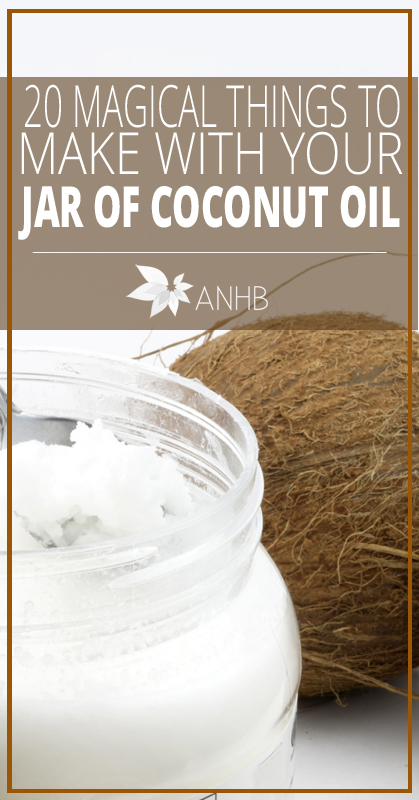 20 Magical THings to Make with Your Jar of Coconut Oil - All Natural Home and Beauty