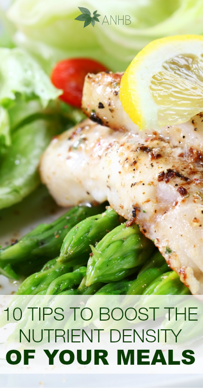 10 Tips to Boost The Nutrient Density of Your Meals - #nutrients #health #realfood