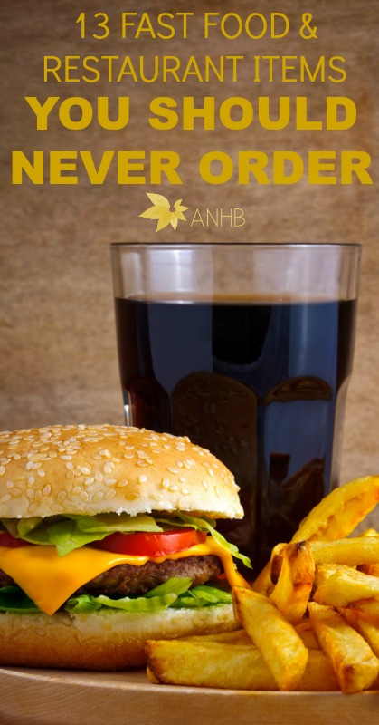 13 Fast Food and Restaurant Items You Should Never Order #realfood #fastfood #health