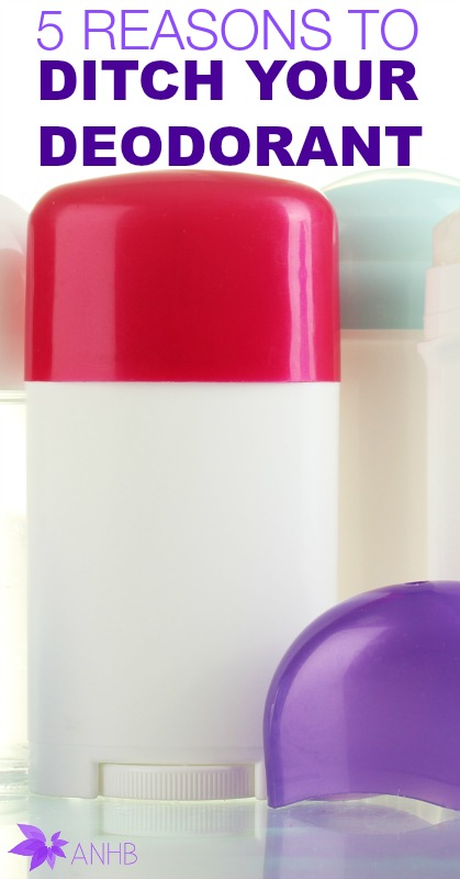 5 Reasons to Ditch Your Deodorant #health #deodorant #naturalhealth