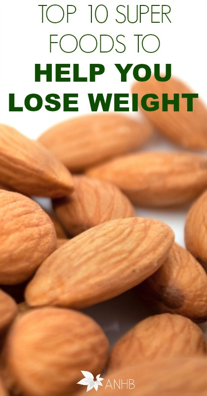Top 10 Super Foods to Help You Lose Weight #diet #weightloss #health #foods #realfood #superfood