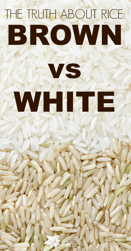 The Truth about Rice - Brown vs White #health #diet #realfood #whiterice #brownrice