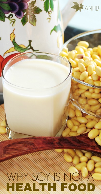Why Soy is Not a Health Food #healthyfood #soy #health #allnatural #realfood